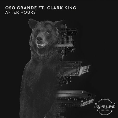 Oso Grande Ft. Clark King After Hours