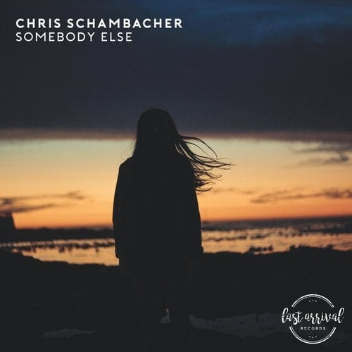 Chris Schambacher Somebody Else